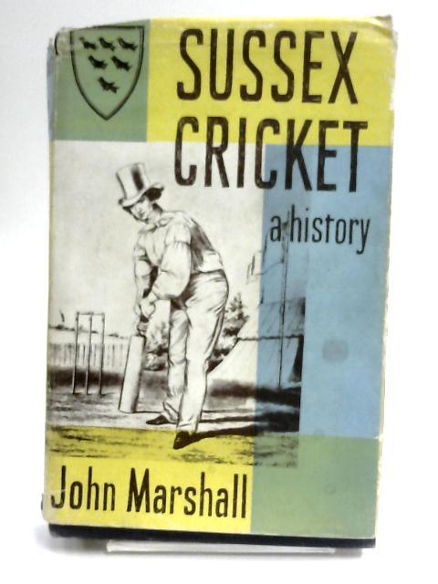 Sussex Cricket by Marshall, John