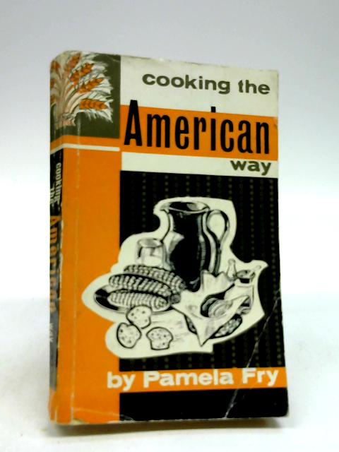 Cooking the American Way by Pamela Fry