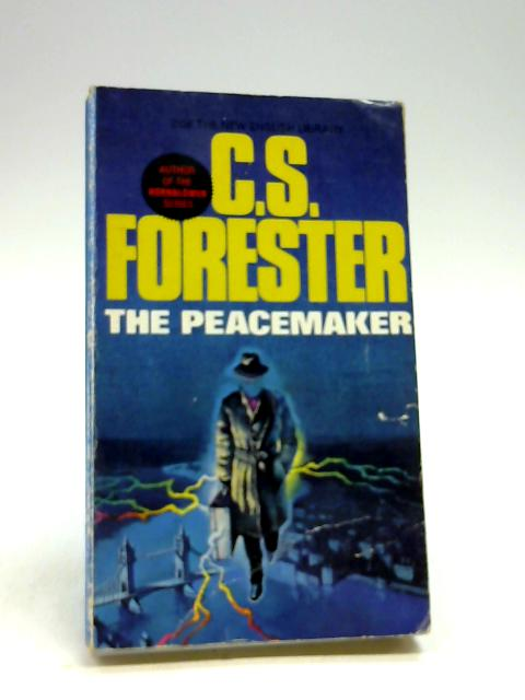 The Peacemaker by Forester, C. S.
