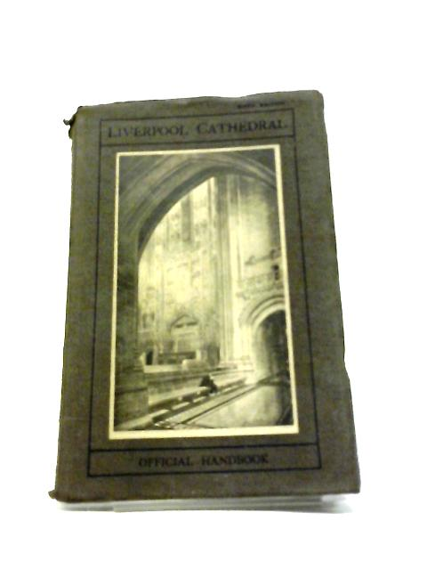 The Liverpool Cathedral Official Handbook by V E Cotton