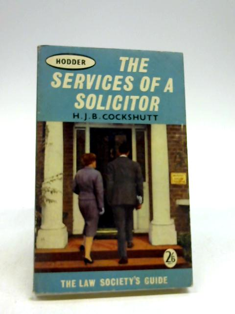 The services of a solicitor: The Law Society's guide by Cockshutt, Hermon Joseph Bond