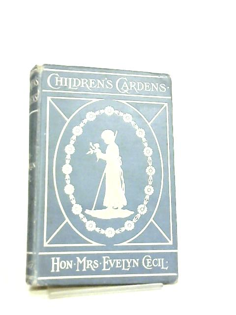 Childrens Gardens by Hon. Mrs Evelyn Cecil