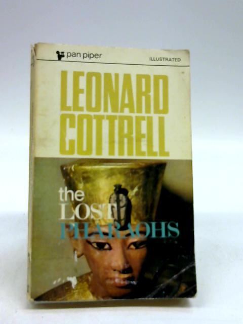 The Lost Pharaohs by Cottrell, Leonard