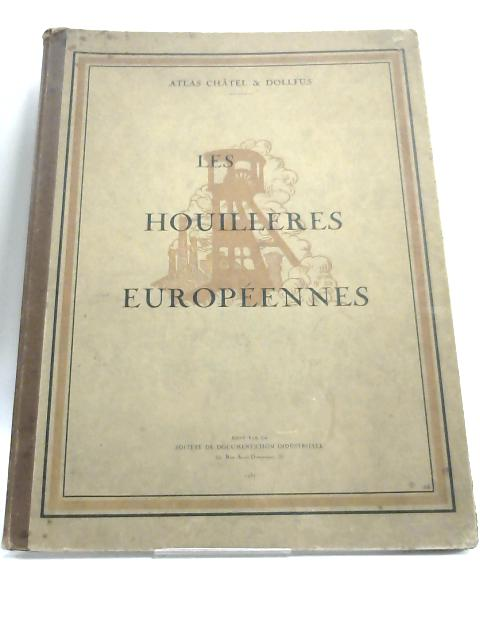 Atlas Chatel & Dolfus Les Houilleres Europeennes by Anon