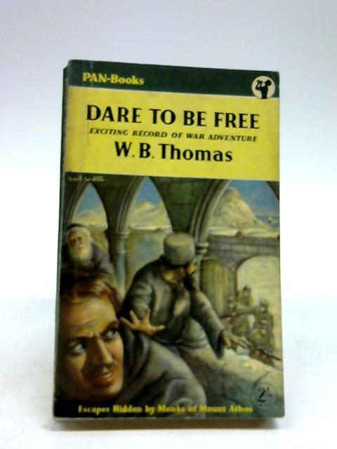 dare to be free by thomas,w.b