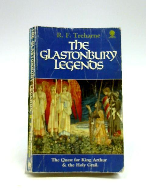 The Glastonbury Legends by Treharne, R F
