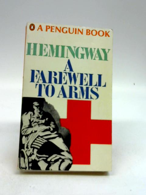 A Farewell to Arms by Hemingway, E