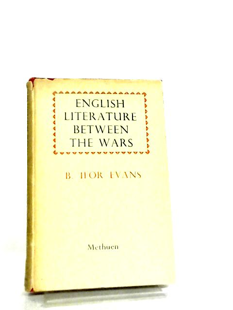 English Literature Between the Wars by B. Ifor Evans
