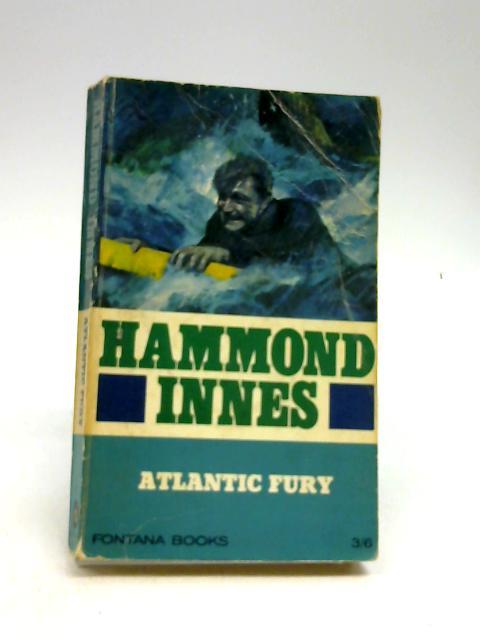 ATLANTIC FURY. by Innes, Hammond.