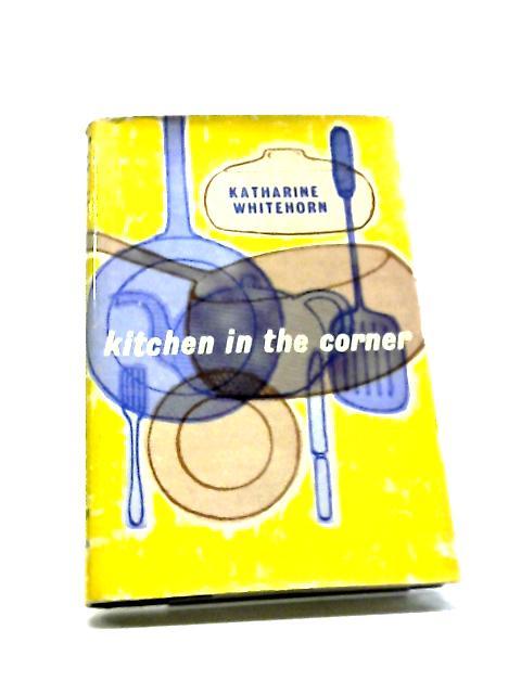 Kitchen in the Corner by Katharine Whitehorn