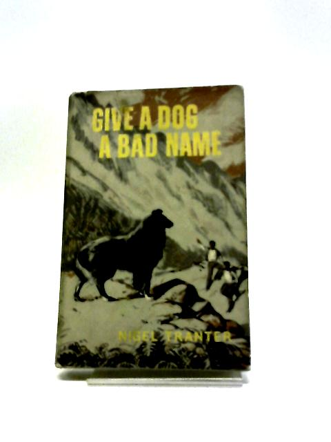 Give a dog a bad name by Nigel Tranter