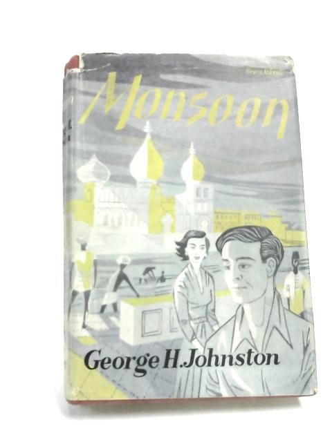 Monsoon by George H Johnston,