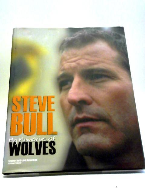 My Memories of Wolves by Steve Bull