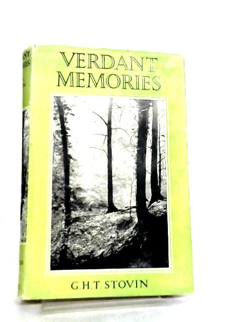 Verdant Memories by G. H. T. Stovin