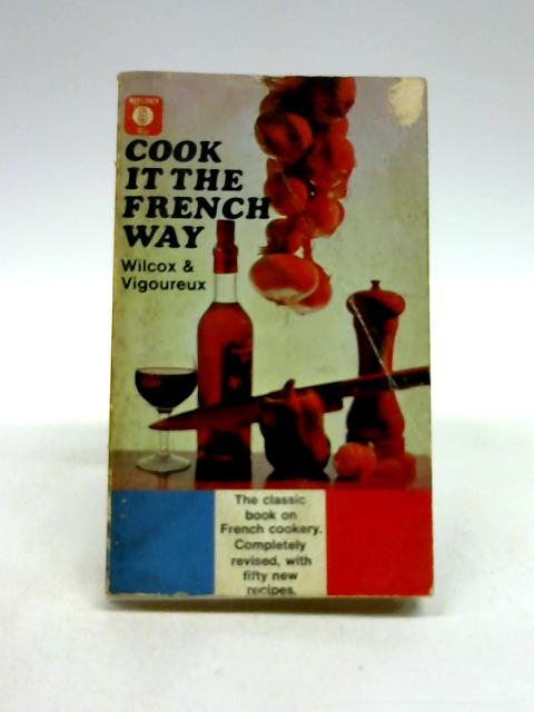 Cook it the French Way (Mayflower-Dell paperbacks) By Barbara Wilcox