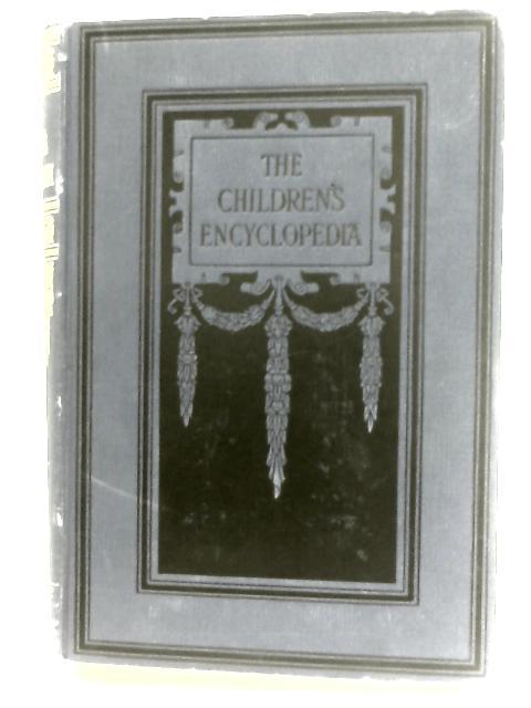 The Children's Encyclopedia Vol VII by Arthur Mee (ed)
