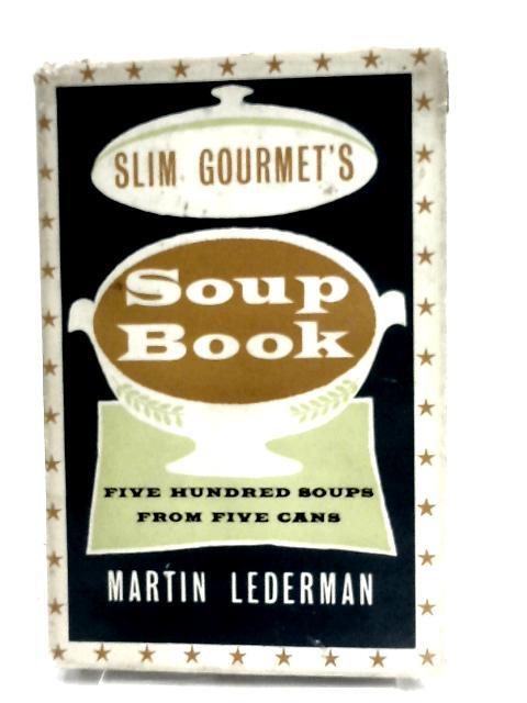 The slim gourmet's soup book by Lederman, Martin