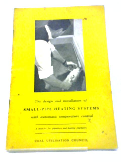 Design Small Pipe Heating Systems Booklet By W. A. Herald