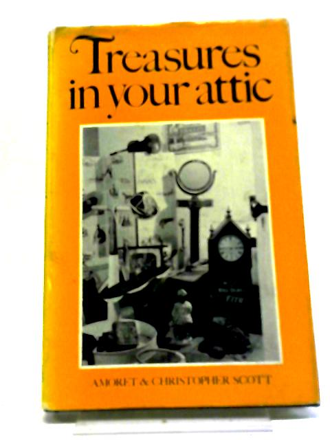 Treasures In Your Attic By Amoret & Christopher Scott