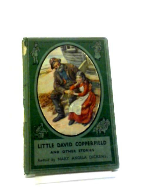 Little David Copperfield, And Other Stories by Mary Angela Dickens