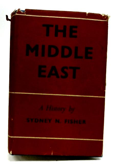 The Middle East: A history by Fisher, Sydney Nettleton
