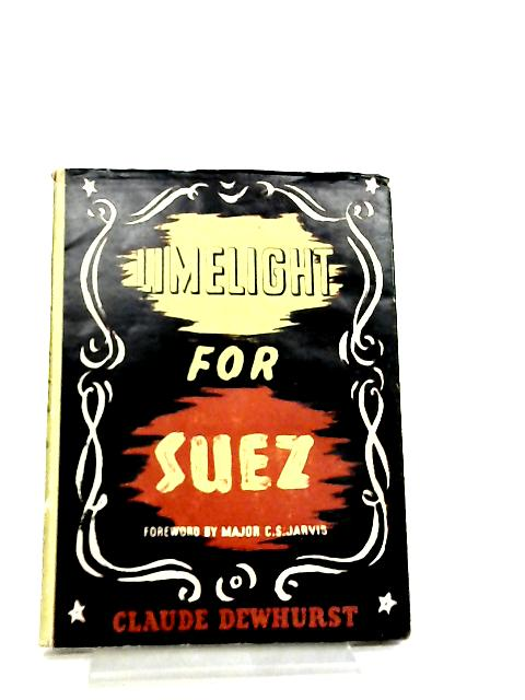 Limelight For Suez by Claude Dewhurst