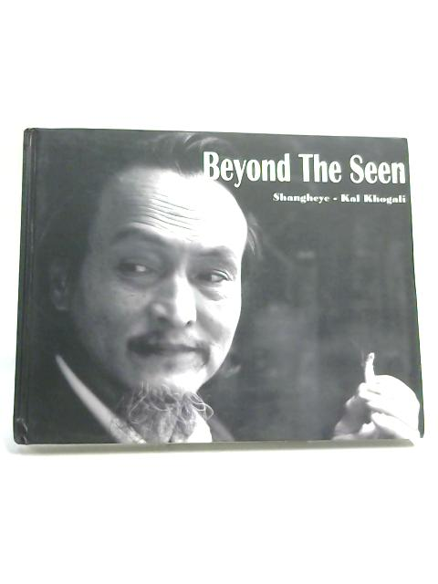 Beyond the Seen By Shangheye kal khogali