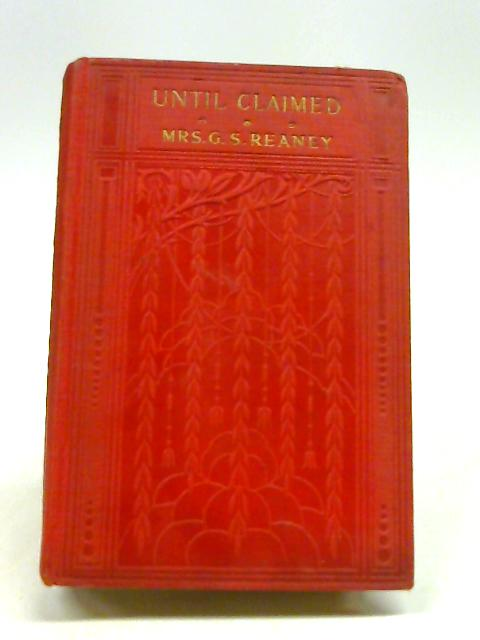 Until Claimed by Mrs. G. S. Reaney