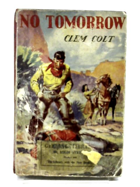 No Tomorrow by Colt, Clem
