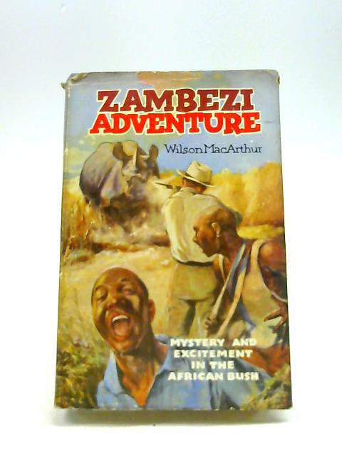 Zambezi Adventure: A Larry Pearson Story by Macarthur, Wilson