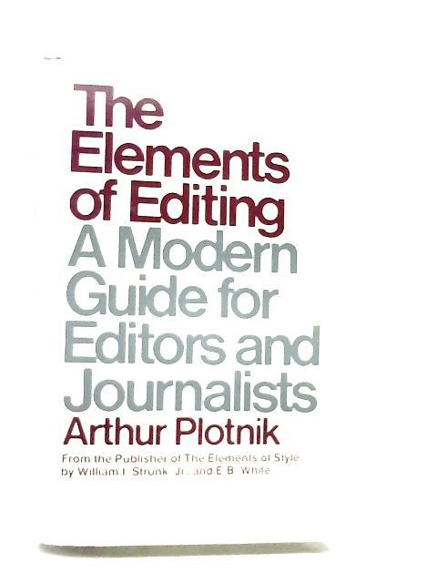 The Elements of Editing by Plotnik, Arthur