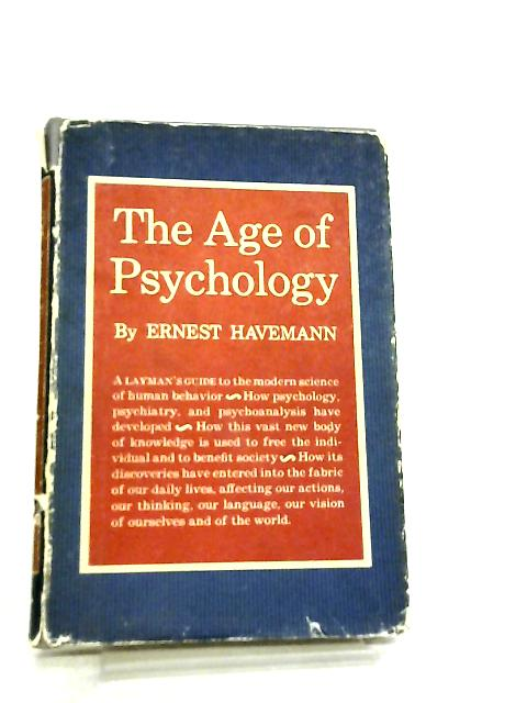 The Age of Psychology by Ernest Havemann