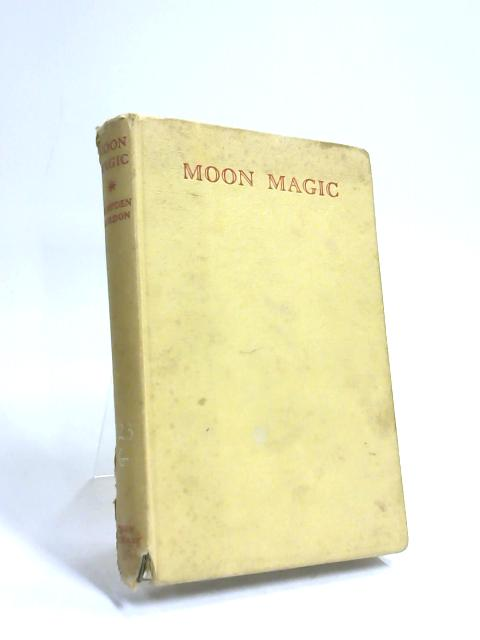 Moon Magic, a Tale of Adventure by Hampden Gordon