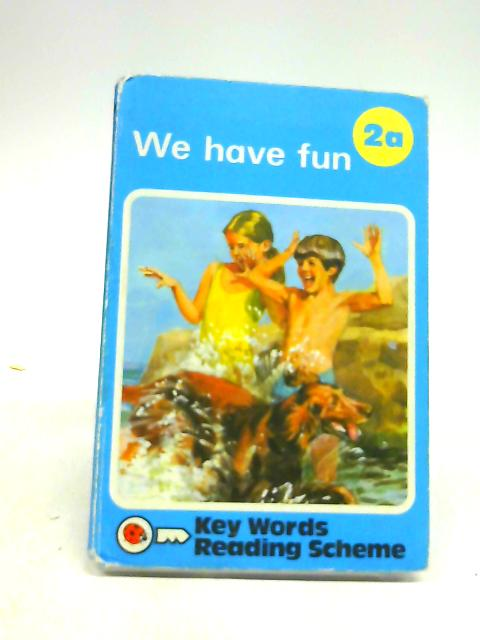 We Have Fun 2A by W Murray