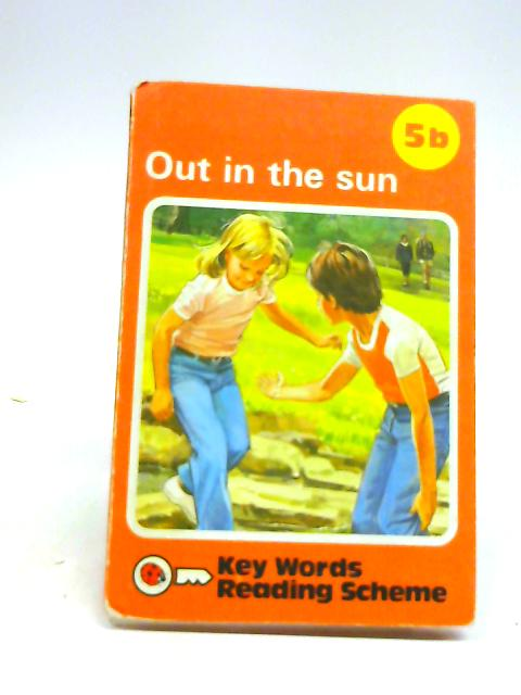 Out in the Sun: Key Words Reading Scheme 5b by W. Murray