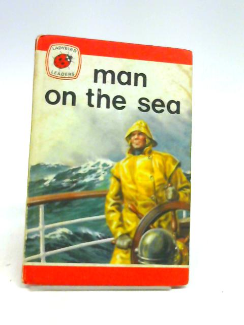 Man on the Sea (Ladybird leaders) by Webster, James