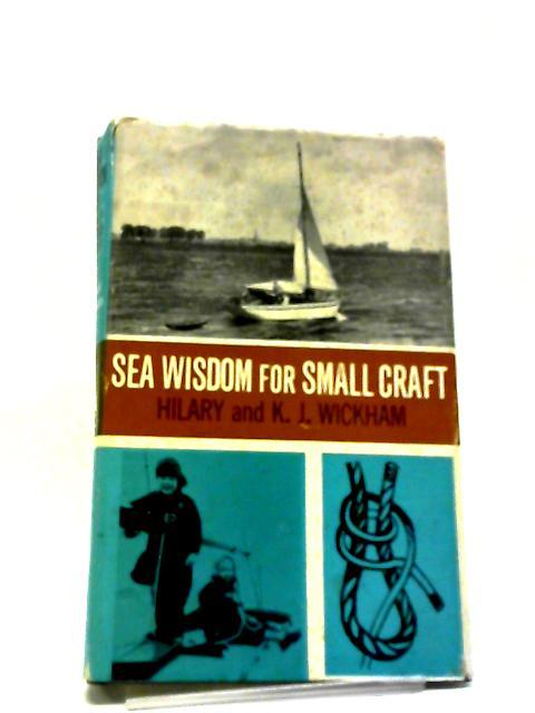 Sea Wisdom For Small Craft by Hilary Wickham