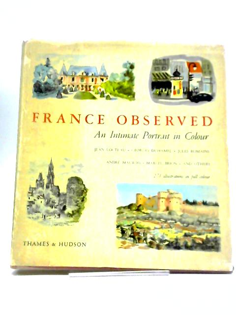France Observed: An Intimate Portrait In Colour. by Various
