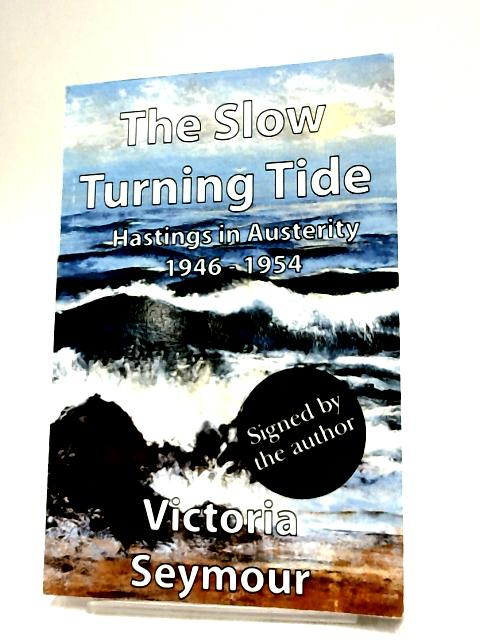 The Slow Turning Tide by Victoria Seymour,