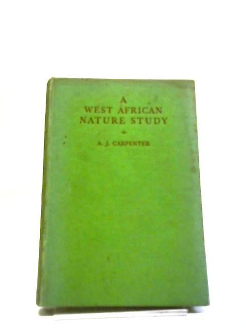 A West African Nature Study by Arthur John Carpenter