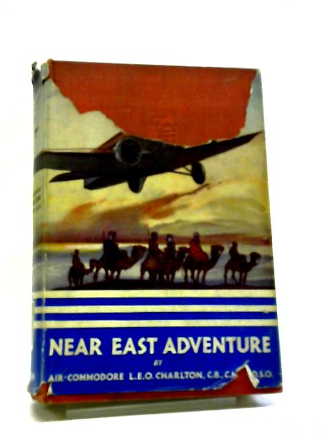 Near East Adventure. by Air Commodore Leo Charlton