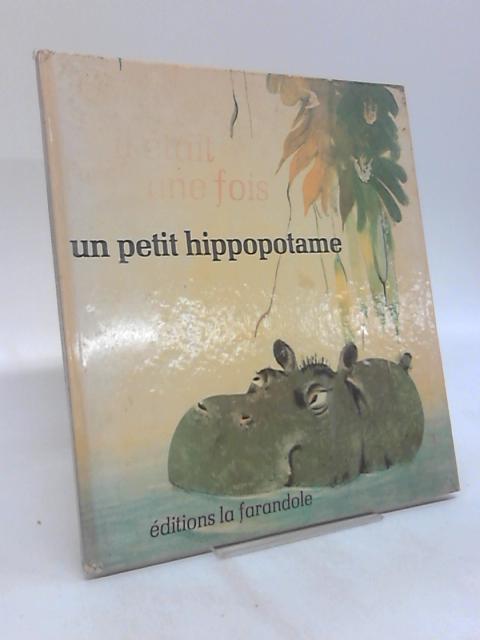 Il Etait une fois un petit hippopotame by Paulette Michel