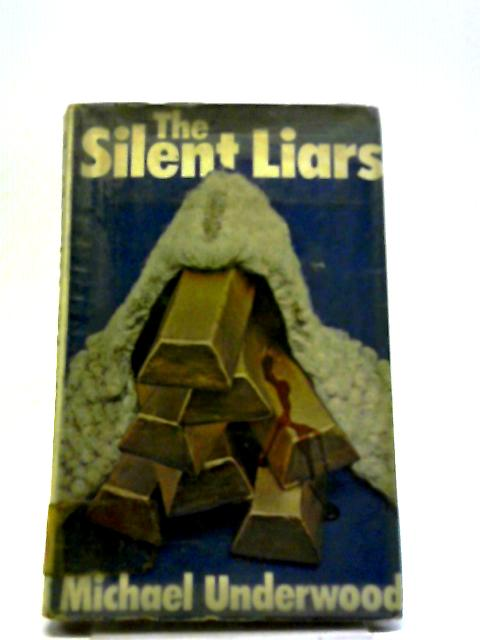 Silent Liars by Michael Underwood