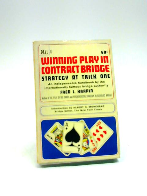 Winning play in contract bridge: Strategy at trick one by Karpin, Fred L