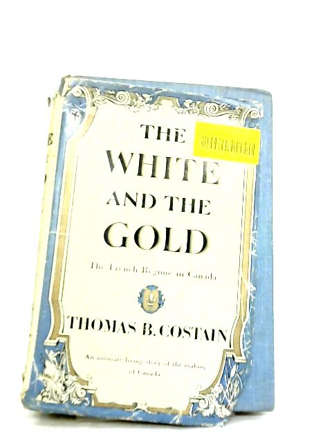 The White and the Gold by Thomas B. Costain