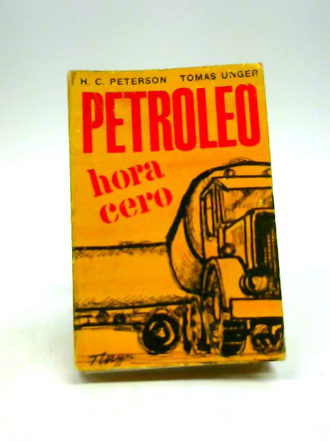 Petroleo Hora Cero by H. C. Peterson, Tomas Unger