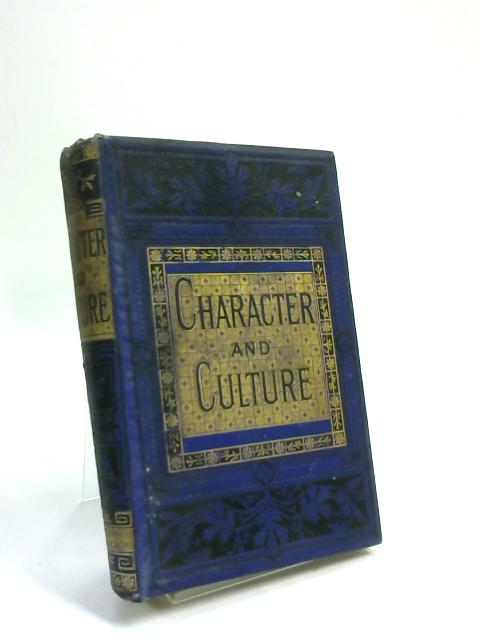 Character And Culture; With A Variety Of Passages Selected From The Writings Of Eminent Divines - By Bishop Of Durham