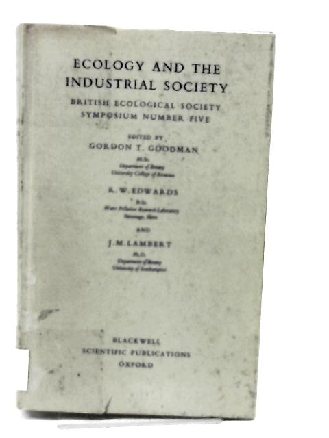 Ecology and the Industrial Society by Goodman, Gordon T