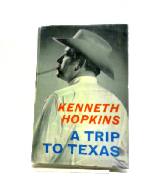 A Trip to Texas by Hopkins, Kenneth