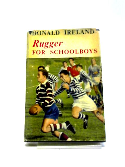 Rugger for schoolboys ('Schoolboys library') By Ireland, Donald